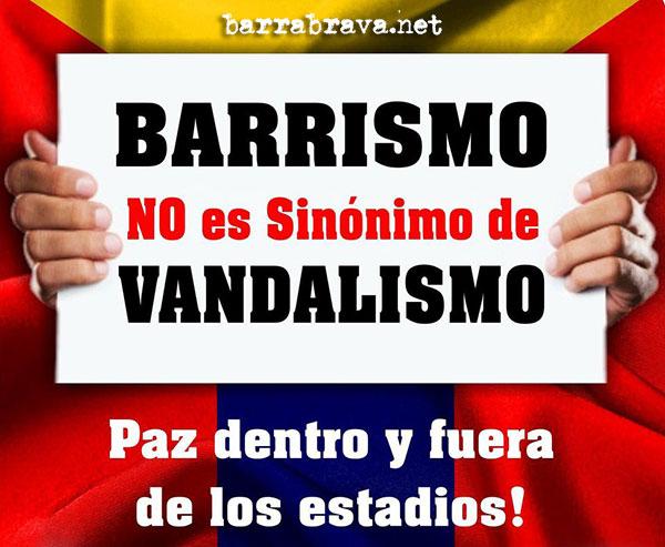 barrismo no es sin nimo de vandalismo paz dentro y fuera